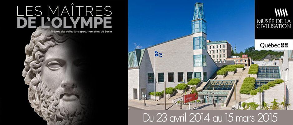 Musée de la Civilisation - LES MAÎTRES DE L'OLYMPE
