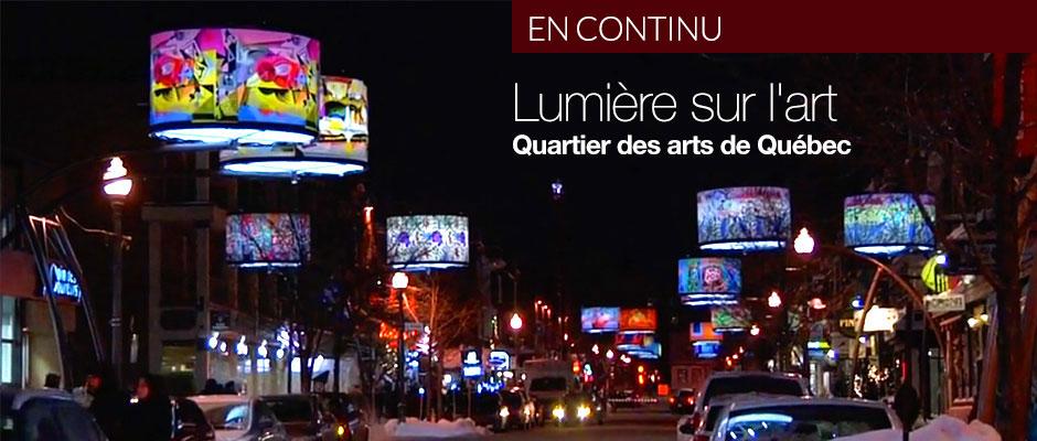 Lumière sur l'art - Quartier des arts de Québec