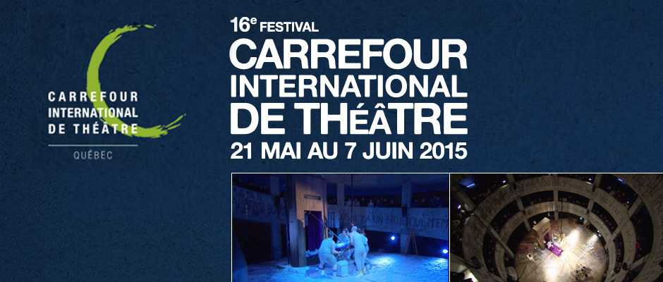 Carrefour International de Théâtre - 16e Festival